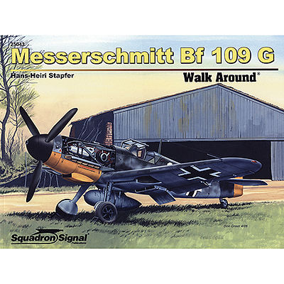 Squadron/Signal Publications Messerschmitt Bf109 G Walk Around -- Authentic Scale Model Airplane Book -- #25043