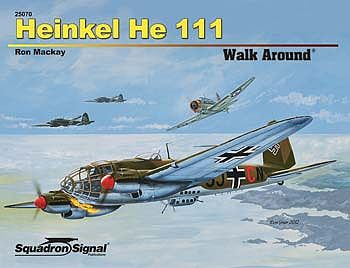 Squadron/Signal Publications Heinkel He 111 Walk Around -- Authentic Scale Model Airplane Book -- #25070