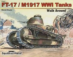 Squadron FT-17/M1917 WWI Tank Walk Around Authentic Scale Tank Vehicle Book #27023