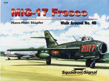 Squadron/Signal Publications MIG-17 Fresco Walk Around -- Authentic Scale Model Airplane Book -- #5546