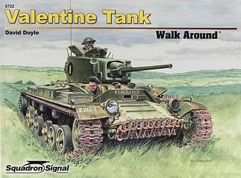 Squadron/Signal Publications Valentine Tank Walk Around -- Authentic Scale Tank Vehicle Book -- #5722