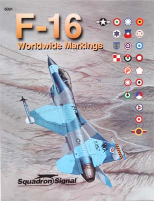 Squadron/Signal Publications Worldwide F-16 Markings -- Authentic Scale Model Airplane Book -- #6091