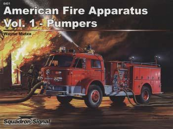 Squadron American Fire Apparatus Vol. 1 Pumpers Authentic Scale Tank Vehicle Book #6401