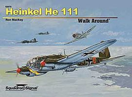 Squadron HEINKEL He111 Walk Around HC Authentic Scale Model Airplane Book #65070