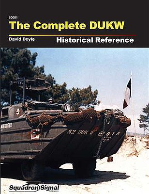 Squadron/Signal Publications The COMPLETE DUKW HISTORY Hc