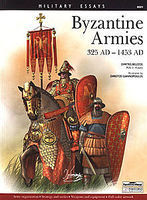 Squadron Byzantine Armies 325AD-1453AD Military History Book #8001