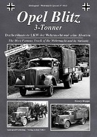 Tankograd Wehrmacht Special- Opel Blitz 3-Tonner Most Famous Truck of the Wehrmacht & its Variants