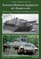 Tankograd Military Vehicle Special- Kanonen/Raketen-Jagdpanzer Tank Destroyers Gun/Missile of the Modern German Army