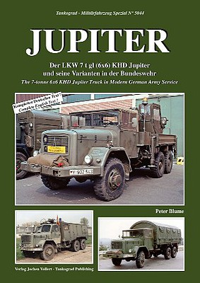 Tankograd Publishing Military Vehicle Special- Jupiter 7-Ton 6x6 KHD Truck in Modern German Army Service