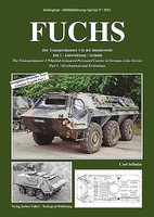 Tankograd Military Vehicle Special- Fuchs Wheeled Armored Personnel Carrier in German Army Service Part 1 Development & Technology