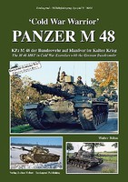 Tankograd Military Vehicle Special- Cold War Warrior Panzer M48 in Cold War Exercises with the German Bundeswehr
