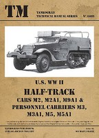 Tankograd Technical Manual- US WWII Halftrack Cars M2, M2A1, M9A1 & Personnel Carriers M3, M3A1, M5, M5A1