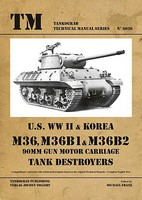 Tankograd Technical Manual- US WWII & Korea M36, B36B1, M36B2 90mm Gun Motor Carriage Tank Destroyers