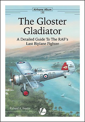 Valiant Wings Publishing Airframe Album 12- The Gloster Gladiator