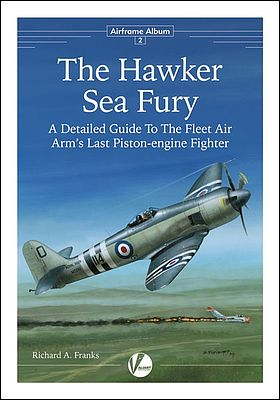 Valiant Wings Publishing Airframe Album 2- The Hawker Sea Fury -- Authentic Scale Model Airplane Book -- #aa2