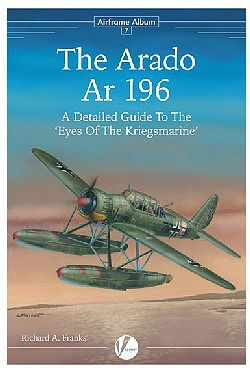 Valiant Wings Publishing Airframe Album 7- The Arado Ar196 -- Authentic Scale Model Airplane Book -- #aa7