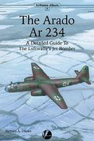 Valiant-Wings Airframe Album 9- The Arado Ar234 Authentic Scale Model Airplane Book #aa9