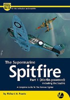 Valiant-Wings Airframe & Miniature 12- The Supermarine Spitfire Part 1 Merlin-Powered including the Seafire