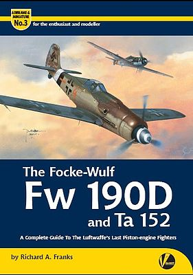 Valiant Wings Publishing The Focke Wulf Fw190D & Ta152 -- Authentic Scale Model Airplane Book -- #am3