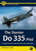 Valiant-Wings The Dornier Do335 Pfeil Luftwaffes Fastest Piston-Engine Fighter Model Airplane Book #am9