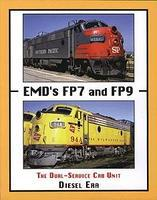 Withers EMDs FP7s & FP9s - The Dual Service Cab Unit Model Railroading Historical Book #103