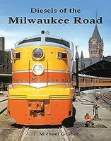 Withers Diesels of the Milwaukee Road (Vol. 1) Model Railroading Historical Book #104