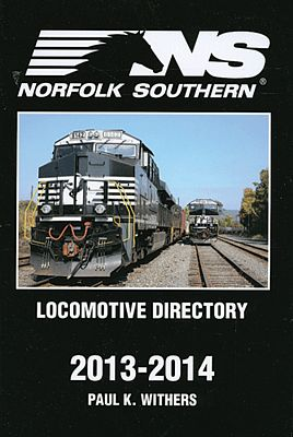 Withers Norfolk Southern 2013-2014 Locomotive Directory Model Railroading Book #118