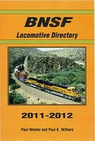 Withers BNSF Locomotive Directory 2013-2014 Model Railroading Historical Book #120