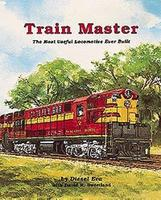 Withers Train Master - The Most Useful Locomotive Ever Built Model Railroading Historical Book #250