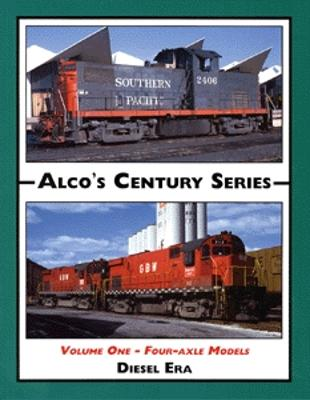 Withers Alcos Century Series (Vol. 1) Four-Axle Units Model Railroading Historical Book #56