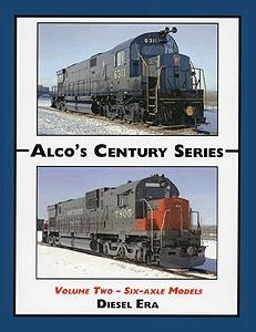 Withers Alcos Century Series (Vol. 2) Six-Axle Models Model Railroading Historical Book #57