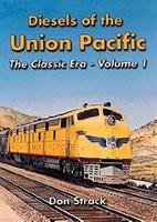 Withers Diesels of the Union Pacific 1934-1982 The Classic Era (Vol. 1) Model Railroad Book #79