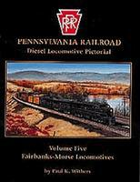 Withers Pensylvania Railroad (Vol. 5) Fairbanks-Morse Locomotives Model Railroading Book #83