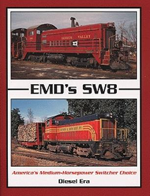 Withers EMDs SW8 Americas Medium Horsepower Switcher Model Railroading Historical Book #88
