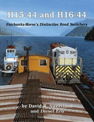 Withers Fairbanks-Morse H15-44/H16-44 Model Railroading Historical Book #90