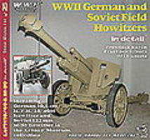 Wings-Wheels WWII German & Soviet Field Howitzers in Detail Authentic Scale Vehicle Book #25