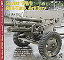Wings-Wheels Soviet WWII Anti-Tank Artillery in Detail Authentic Scale Vehicle Book #27