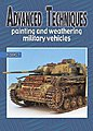 Advanced Techniques 3 - Painting & Weathering Military Vehicles -- How To Model Book -- #at3