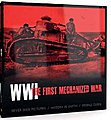 WWI The First Mechanized War Book -- Military History Book -- #273