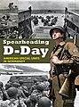 Spearheading D-Day - American Special Units in Normandy -- Military History Book -- #2012