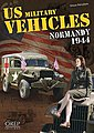 US Military Vehicles Normandy 1944 -- Military History Book -- #204