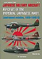 Aircraft of the IJN Land-Based Aviation 1922-45 (I) -- Military History Book -- #5105