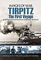 Images of War- Tirpitz the First Voyage -- Military History Book -- #6685