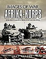 Images of War- Afrika Korps -- Military History Book -- #6832