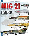 Planes & Pilots 12- MiG21 Mikoyan-Gurevrich Fishbed 1955-2010 -- Military History Book -- #pp12