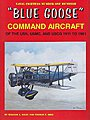 Blue Goose Command Aircraft of the USN, USMC & USCG 1911 to 1961 -- Military History Book -- #100
