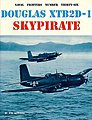 Naval Fighters- McDonnell Douglas XTB2D1 Sky Pirate Bomber Plane -- Military History Book -- #36