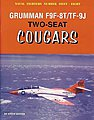 Naval Fighters- Grumman F9F8T/TF9J 2-Seat Cougars -- Military History Book -- #68