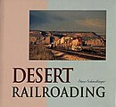 Desert Railroading -- Model Railroading Book -- #102