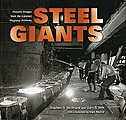 Steel Giants Historic Images from the Calumet Regional Archives -- Model Railroading Book -- #124